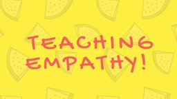 Why We Need to Teach Empathy to Students